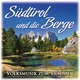 Various Artists - Südtirol und die Berge(Volksmusik zum Träumen)