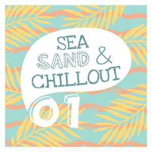 Various Artists - Sea, Sand & Chillout, Vol. 1 (Chilling Grooves Music)