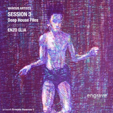 Session 3 Deep House Files Selected By Enzo Elia by Various Artists mp3 download