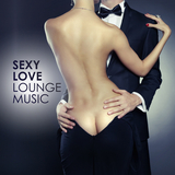 Sexy Love Lounge Music by Various Artists mp3 download