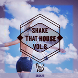 Shake That House, Vol. 8 by Various Artists mp3 download