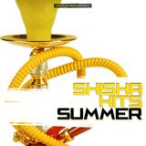Shisha Hits Summer by Various Artists mp3 download