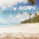 Various Artists Slow Down with Chillout, Vol. 1