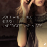 Soft and Chill House(Underground Vibes) by Various Artists mp3 download