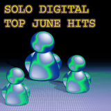 Solo Digital Top June Hits by Various Artists mp3 downloads