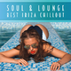 Various Artists Soul & Lounge Best Ibiza Chillout