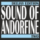 Various Artists Sound of Andorfine Two - Deejay Edition
