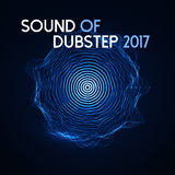 Sound of Dubstep 2017 by Various Artists mp3 download