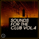 Various Artists - Sounds for the Club, Vol. 4