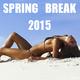 Various Artists - Spring Break 2015