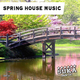 Various Artists - Spring House Music