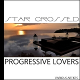 Star Crossed Progressive Lovers by Various Artists mp3 downloads