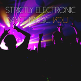 Strictly Electronic Dance Music, Vol. 1 by Various Artists mp3 download