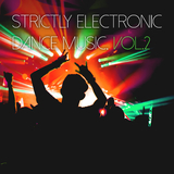 Strictly Electronic Dance Music, Vol. 2 by Various Artists mp3 download