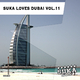 Various Artists - Suka Loves Dubai, Vol. 11