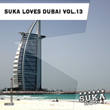 Suka Loves Dubai, Vol. 13 by Various Artists mp3 download