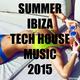 Various Artists - Summer Ibiza Tech House Music 2015