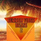 Summer Vibes Beats 2 by Various Artists mp3 download
