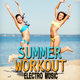 Various Artists Summer Workout Electro Music
