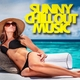 Various Artists - Sunny Chill Out Music