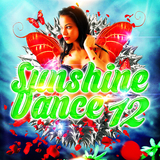 Sunshine Dance 12 by Various Artists mp3 download