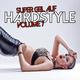 Various Artists Super Geil Auf Hardstyle, Vol. 7