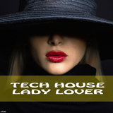 Tech House Lady Lover by Various Artists mp3 download