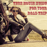Tech House Music for Your Road Trip by Various Artists mp3 download