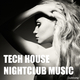 Various Artists - Tech House Night Club Music