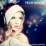 Tech House Revealed Christmas 2015 by Various Artists mp3 download