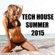 Various Artists - Tech House Summer 2015