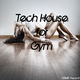 Various Artists Tech House for Gym