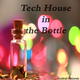 Various Artists - Tech House in the Bottle