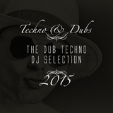 Techno & Dubs - The Dub Techno DJ Selection 2015 by Various Artists mp3 download