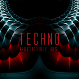 Techno: Irresistible Urge by Various Artists mp3 download
