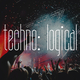 Various Artists Techno: Logical