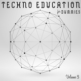 Techno Education for Dummies, Vol. 3 by Various Artists mp3 download