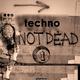 Various Artists Techno Not Dead