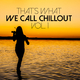 Various Artists That's What We Call Chillout, Vol. 1