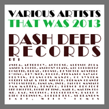 That Was 2013 Dash Deep Records, Pt. 1 by Various Artists mp3 download