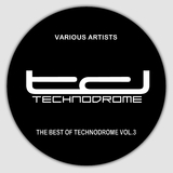 The Best of Technodrome, Vol. 3 by Various Artists mp3 download