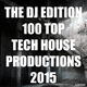 Various Artists - The DJ Edition 100 Top Tech House Productions 2015