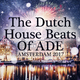 Various Artists - The Dutch House Beats of Ade: Amsterdam 2017