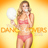 The Hottest Dance Covers 2k18 by Various Artists mp3 download