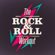 Various Artists The Rock and Roll Workout