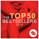 Various Artists The Top 50 Bestsellers 2014