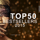 The Top 50 Bestsellers 2015 by Various Artists mp3 download