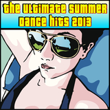 The Ultimate Summer Dance Hits 2013 by Various Artists mp3 download