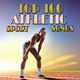 Various Artists Top 100 Athletic Sport Songs