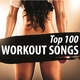 Various Artists - Top 100 Workout Songs